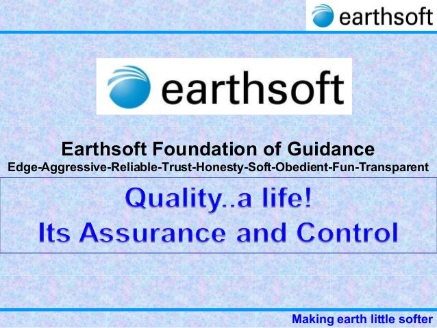 Making earth little softer Earthsoft Foundation of Guidance Edge-Aggressive-Reliable-Trust-Honesty-Soft-Obedient-Fun-Trans...