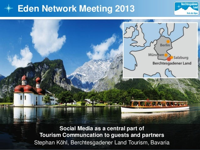 Eden Network Meeting 2013  Social Media as a central part of Tourism Communcation to guests and partners Stephan Köhl, Ber...