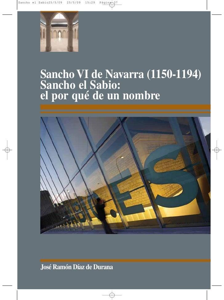 Sancho VI de Navarra (1150-1194) Sancho el Sabio: el por qué de un nombre     José Ramón Díaz de Durana