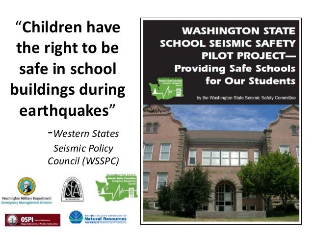 """""""Children have the right to be  safe in schoolbuildings during  earthquakes""""      -Western States       Seismic Policy    ..."""