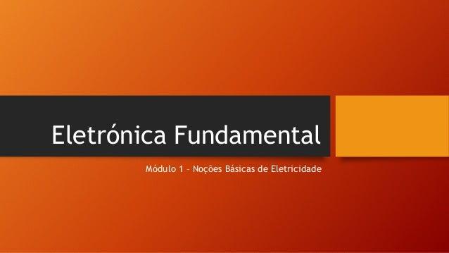 a8614c29b30 Eletrónica Fundamental Módulo 1 – Noções Básicas de Eletricidade ...