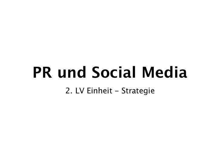 PR und Social Media    2. LV Einheit - Strategie