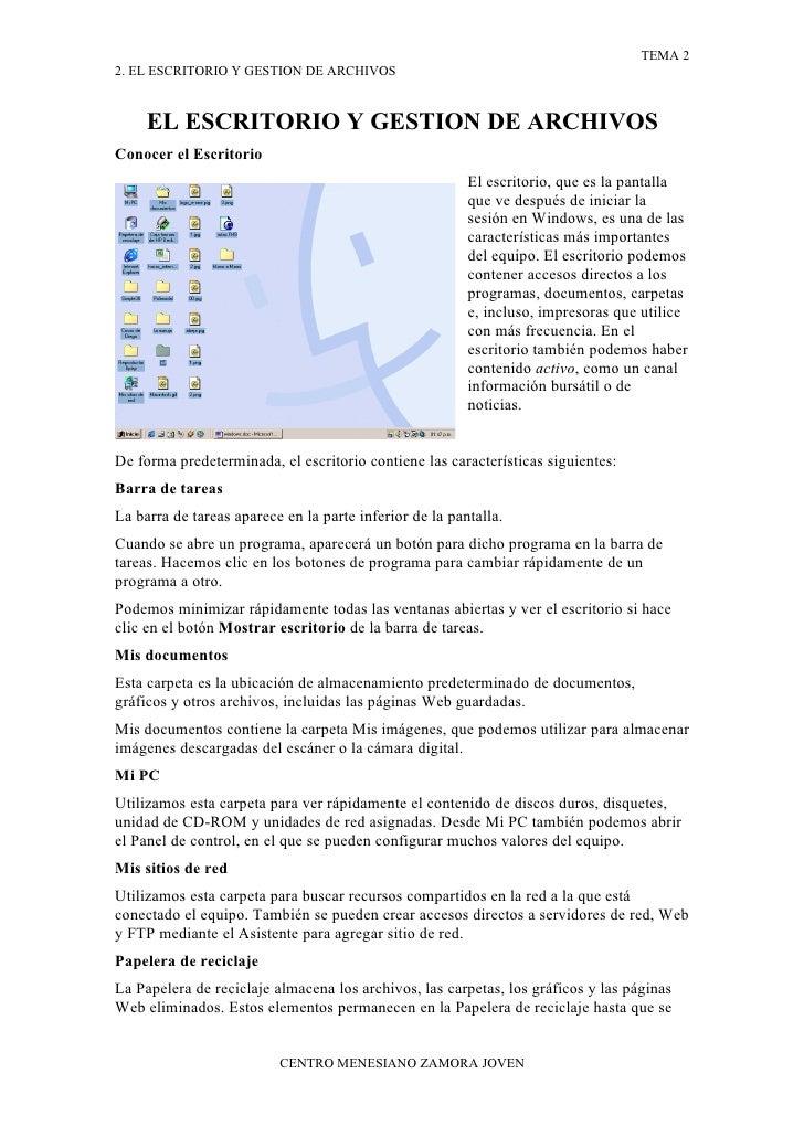 TEMA 2 2. EL ESCRITORIO Y GESTION DE ARCHIVOS        EL ESCRITORIO Y GESTION DE ARCHIVOS Conocer el Escritorio            ...