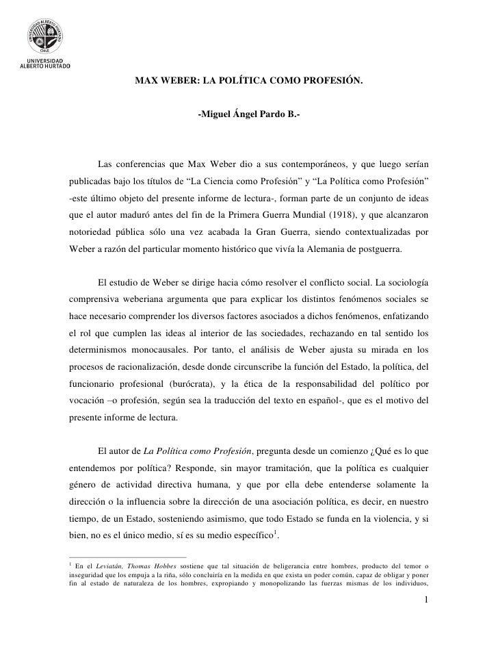 MAX WEBER: LA POLÍTICA COMO PROFESIÓN.                                           -Miguel Ángel Pardo B.-         Las confe...