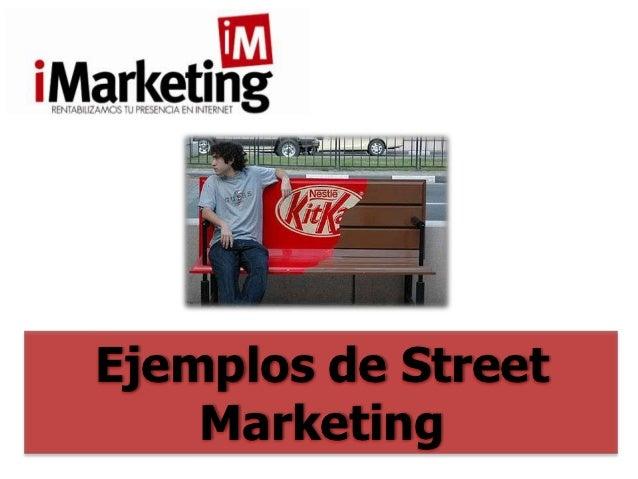 Ejemplos de Street    Marketing