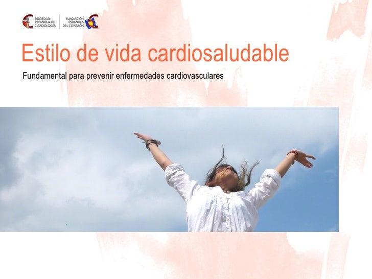 Estilo de vida cardiosaludable Fundamental para prevenir enfermedades cardiovasculares