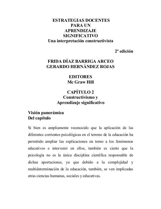 ESTRATEGIAS DOCENTES PARA UN APRENDIZAJE SIGNIFICATIVO Una interpretación constructivista 2ª edición FRIDA DÍAZ BARRIGA AR...