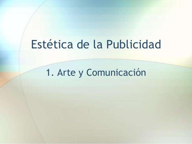 Estética de la Publicidad1. Arte y Comunicación