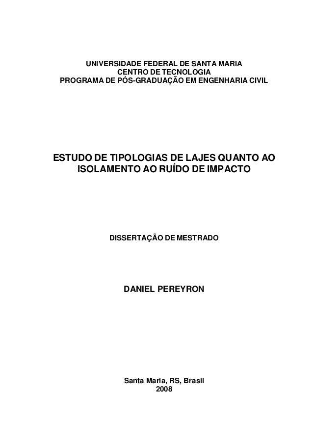 UNIVERSIDADE FEDERAL DE SANTA MARIA CENTRO DE TECNOLOGIA PROGRAMA DE PÓS-GRADUAÇÃO EM ENGENHARIA CIVIL ESTUDO DE TIPOLOGIA...