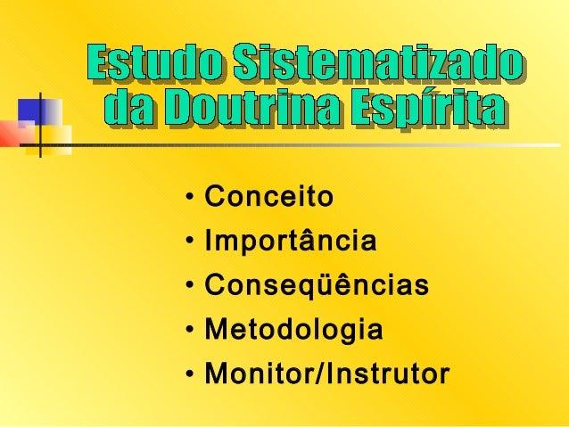 • Conceito • Importância • Conseqüências • Metodologia • Monitor/Instrutor