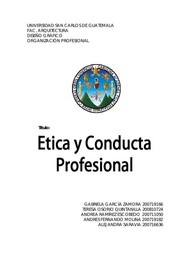 UNIVERSIDAD SAN CARLOS DE GUATEMALA FAC. ARQUITECTURA DISEÑO GRÁFICO ORGANIZACIÓN PROFESIONAL Titulo: GABRIELA GARCÍA ZAMO...
