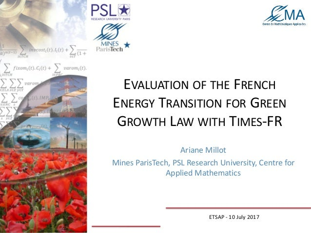 EVALUATION OF THE FRENCH ENERGY TRANSITION FOR GREEN GROWTH LAW WITH TIMES-FR Ariane Millot Mines ParisTech, PSL Research ...