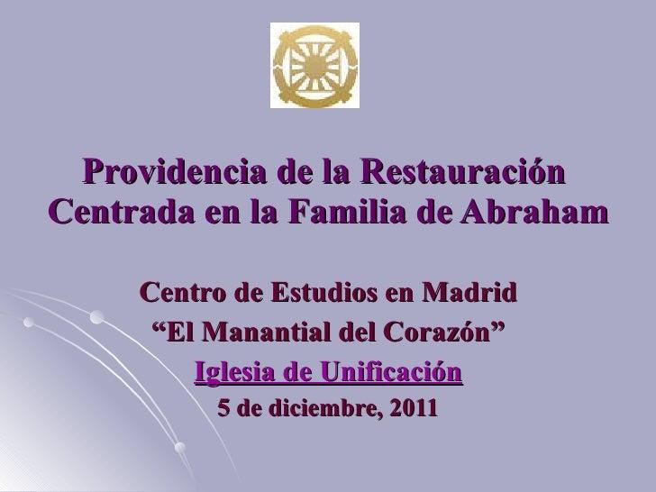 """Providencia de la Restauración  Centrada en la Familia de Abraham Centro de Estudios en Madrid """" El Manantial del Corazón""""..."""