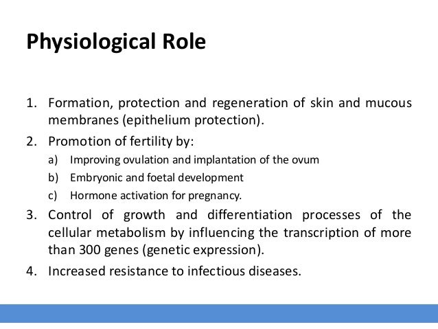 Physiological Role 1. Formation, protection and regeneration of skin and mucous membranes (epithelium protection). 2. Prom...