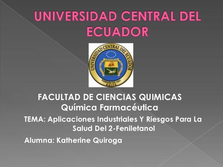 FACULTAD DE CIENCIAS QUIMICAS       Química FarmacéuticaTEMA: Aplicaciones Industriales Y Riesgos Para La            Salud...