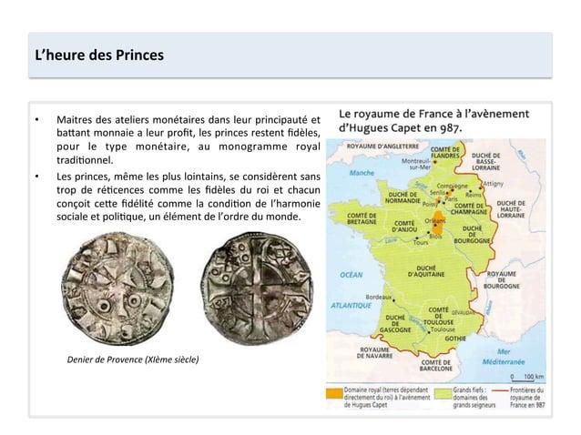 • Maitres des ateliers monétaires dans leur principauté et ba8ant monnaie a leur profit, les p...