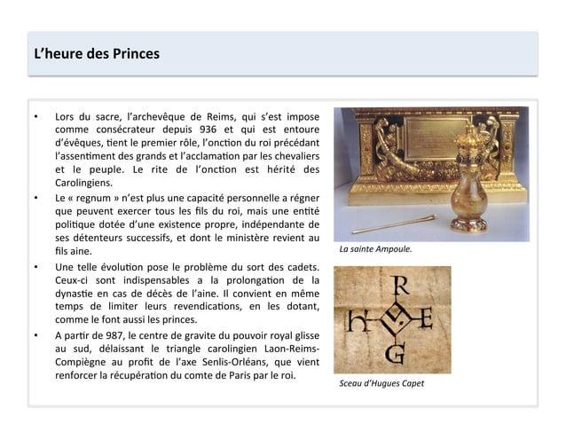 • Lors  du  sacre,  l'archevêque  de  Reims,  qui  s'est  impose comme  consécrateur  depuis  936...