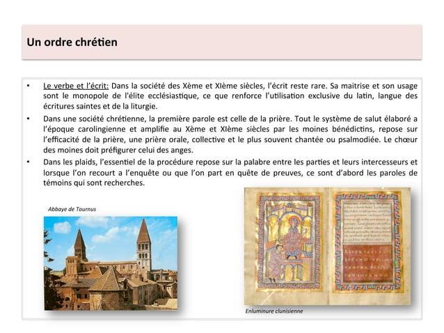 Un ordre chré3en • Le verbe et l'écrit: Dans la société des Xème et XIème siècles, l'écrit...