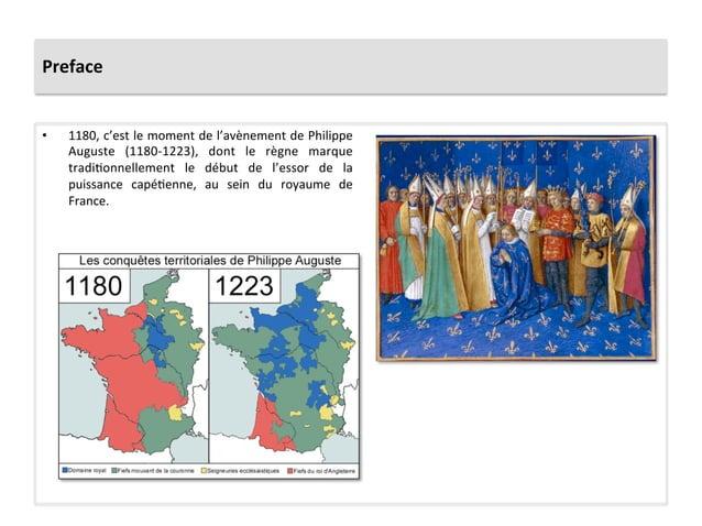 Preface • 1180, c'est le moment de l'avènement de Philippe Auguste  (1180-‐1223),  dont  le  r...