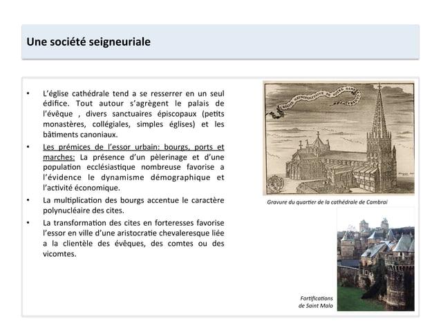 Une société seigneuriale • L'église  cathédrale  tend  a  se  resserrer  en  un  seul édifice.  ...
