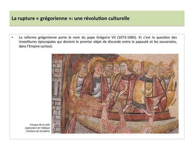 La rupture « grégorienne »: une révolu3on culturelle • La  reforme  grégorienne  porte  le  nom...