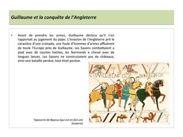 Guillaume et la conquête de l'Angleterre • Avant  de  prendre  les  armes,  Guillaume  déclara ...