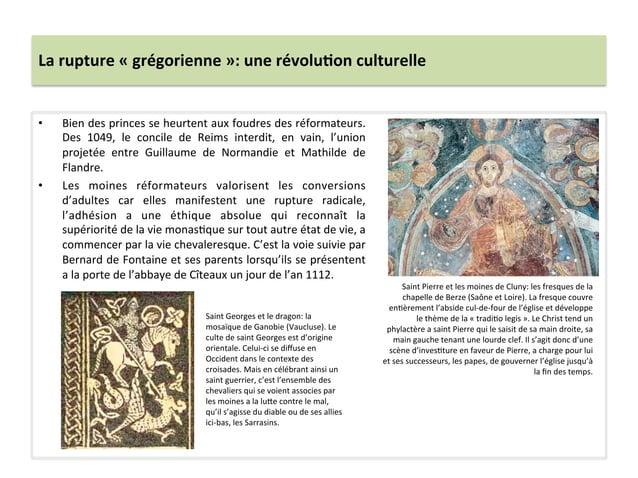 La rupture « grégorienne »: une révolu3on culturelle • Bien des princes se heurtent aux foudr...
