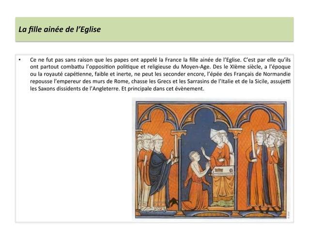 La fille ainée de l'Eglise • Ce ne fut pas sans raison que les papes ont appelé la Franc...