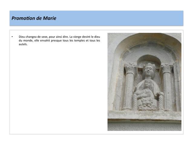 Promo,on de Marie • Dieu changea de sexe, pour ainsi dire. La vierge devint le dieu du mo...