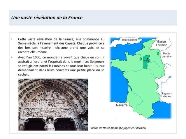 • Ce8e  vaste  révéla;on  de  la  France,  elle  commence  au Xème siècle, à l'avènement des ...