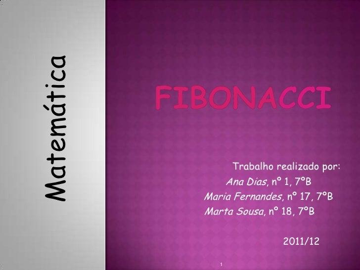 Matemática                   Trabalho realizado por:                 Ana Dias, nº 1, 7ºB             Maria Fernandes, nº 1...