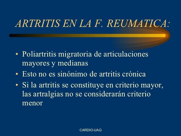 ARTRITIS EN LA F. REUMATICA: <ul><li>Poliartritis migratoria de articulaciones mayores y medianas </li></ul><ul><li>Esto n...