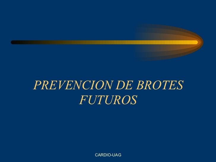 PREVENCION DE BROTES FUTUROS