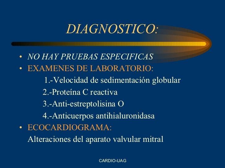 DIAGNOSTICO: <ul><li>NO HAY PRUEBAS ESPECIFICAS </li></ul><ul><li>EXAMENES DE LABORATORIO: </li></ul><ul><li>  1.-Velocida...