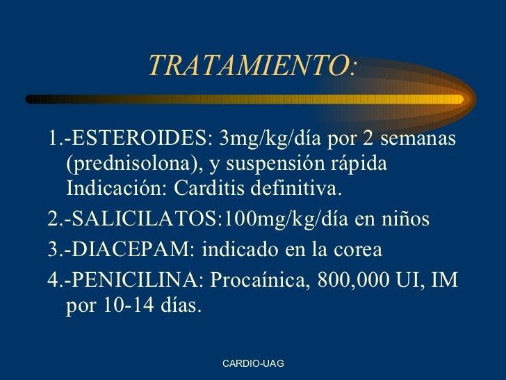 TRATAMIENTO: <ul><li>1.-ESTEROIDES: 3mg/kg/día por 2 semanas (prednisolona), y suspensión rápida Indicación: Carditis defi...