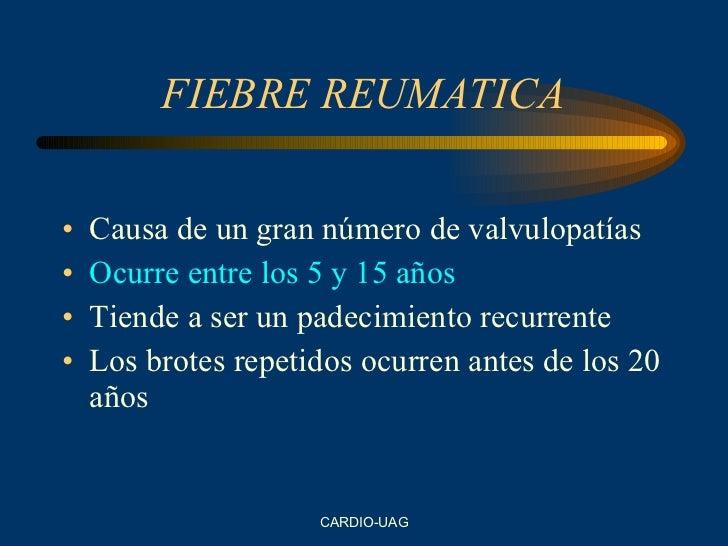 FIEBRE REUMATICA <ul><li>Causa de un gran número de valvulopatías </li></ul><ul><li>Ocurre entre los 5 y 15 años </li></ul...