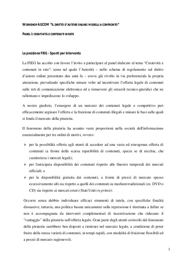 """1 WORKSHOP AGCOM """"IL DIRITTO D'AUTORE ONLINE: MODELLI A CONFRONTO"""" PANEL I: CREATIVITÀ E CONTENUTI IN RETE La posizione FI..."""