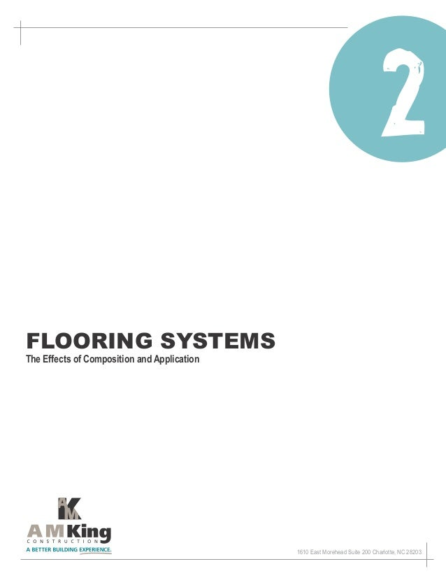 Flooring systemsThe Effects of Composition and Application                                             1610 East Morehead ...