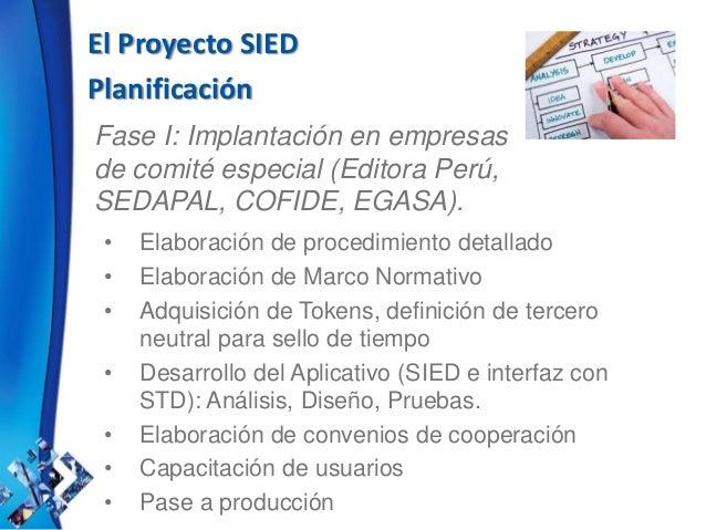 El Proyecto SIED Planificación Fase I: Implantación en empresas de comité especial (Editora Perú, SEDAPAL, COFIDE, EGASA)....