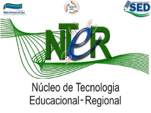Diretora do NTE RegionalProfª Maura Regina Pereira da CostaSecretaria de Estado de EducaçãoProfª Maria Nilene Badeca da Co...