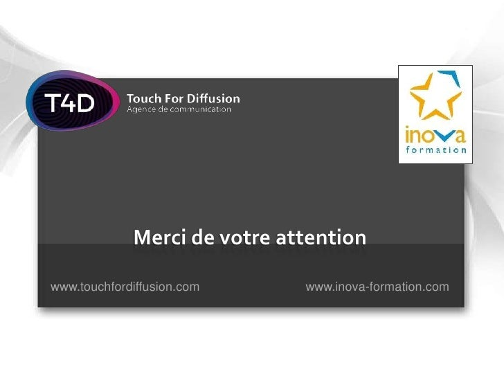 Merci de votre attentionwww.touchfordiffusion.com     www.inova-formation.com
