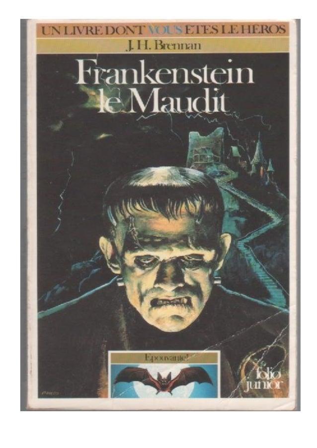 J.H. Brennan Frankenstein le Maudit Epouvante 1/2 Traduit de l'anglais par Henri Robillot Illustrations de Tim Sell Gallim...