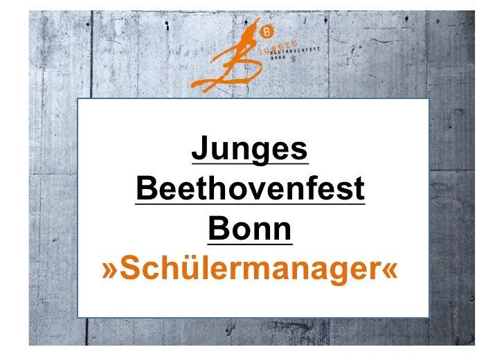 Junges   Beethovenfest       Bonn »Schülermanager«