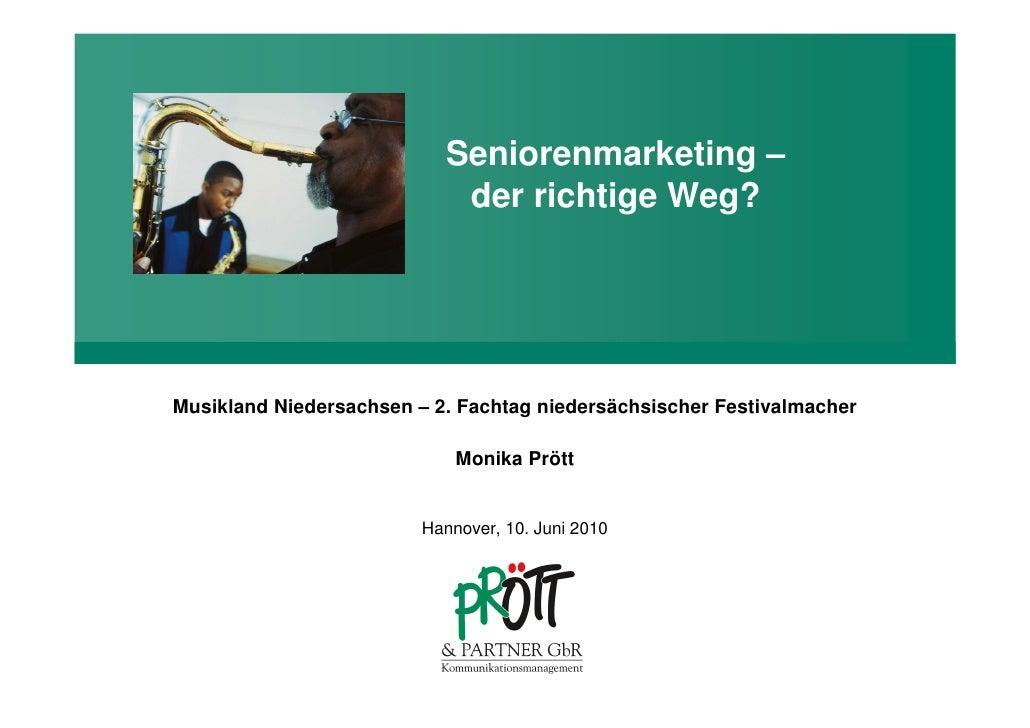 Seniorenmarketing –                             der richtige Weg?     Musikland Niedersachsen – 2. Fachtag niedersächsisch...