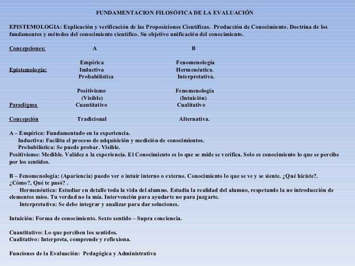 FUNDAMENTACION FILOSÓFICA DE LA EVALUACIÓN EPISTEMOLOGIA: Explicación y verificación de las Proposiciones Científicas.  Pr...