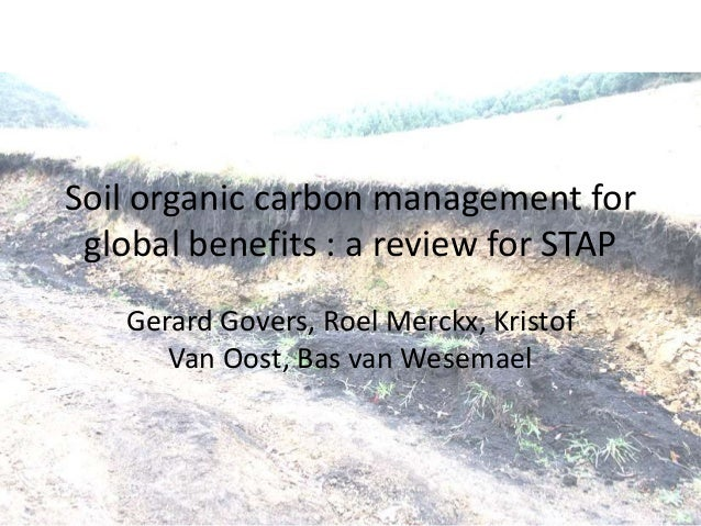 Soil organic carbon management for global benefits : a review for STAP   Gerard Govers, Roel Merckx, Kristof      Van Oost...