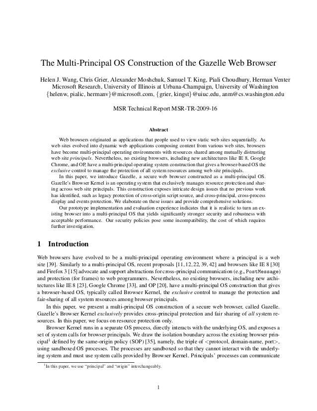 The Multi-Principal OS Construction of the Gazelle Web Browser Helen J. Wang, Chris Grier, Alexander Moshchuk, Samuel T. K...