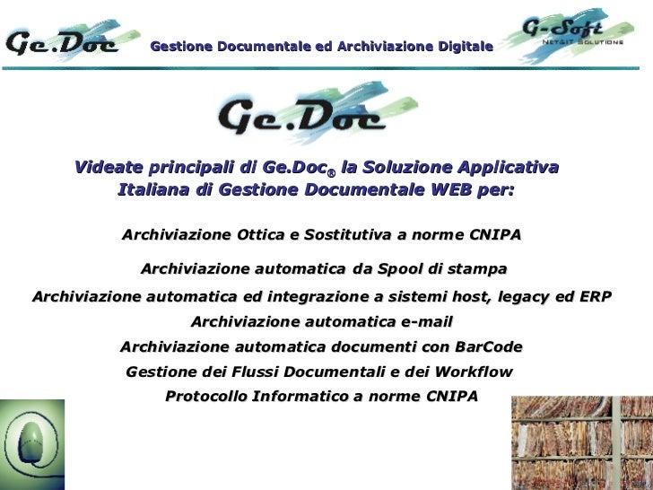 Gestione Documentale ed Archiviazione Digitale Archiviazione Ottica e Sostitutiva a norme CNIPA Archiviazione automatica  ...
