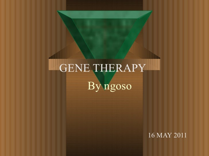 By ngoso GENE THERAPY  16 MAY 2011