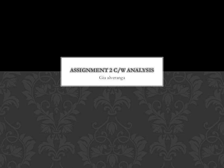 ASSIGNMENT 2 C/W ANALYSIS        Gia alveranga